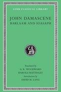 St John Damascene: Barlaam & Ioasaph (Loeb Classical Series) Hardback