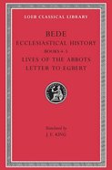 Bede: Ecclesiastical History - Lives of the Abbots (Books 4-5) (Loeb Classical Series) Hardback