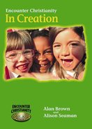 In Creation (Key Stage 1) (Encounter Christianity Series) Paperback