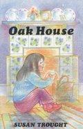 Oak House (Gateway Series) Paperback