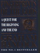 Fingerprints of the Gods: A Quest For the Beginning and the End Paperback