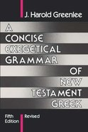 Concise Exegetical Grammar of NT Paperback