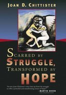 Scarred By Struggle, Transformed By Hope Paperback