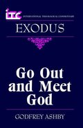 Exodus: Go Out and Meet God (International Theological Commentary Series)