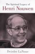 The Spiritual Legacy of Henri Nouwen Hardback