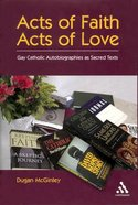 Acts of Faith, Acts of Love Paperback