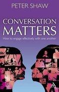 Conversation Matters Paperback