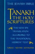 Jewish Bible Tanakh Holy Scriptures the New Translation According to the Traditional Hebrew Text Hardback