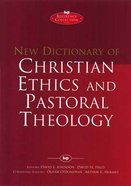 New Dictionary of Christian Ethics and Pastoral Theology Hardback