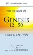 The Message of Genesis 12-50: From Abraham to Joseph (Bible Speaks Today Series) Paperback