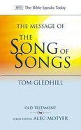Message of the Song of Songs, The: The Lyrics of Love (Bible Speaks Today Series) Paperback