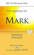 The Message of Mark (Incl Study Guide) (Bible Speaks Today Series) Paperback