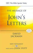 The Message of John's Letters (Incl Study Guide) (Bible Speaks Today Series)