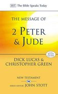 The Message of 2 Peter & Jude (Incl. Study Guide) (Bible Speaks Today Series) Paperback