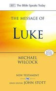 The Message of Luke (Incl Study Guide) (Bible Speaks Today Series) Paperback