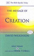 Message of Creation (Bible Speaks Today Themes Series) Paperback