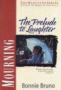 Mourning (Beatitude Bible Studies Series)