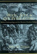 Body, Soul and Life Everlasting Paperback