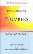 Message of Numbers, The: Journey to the Promised Land (Bible Speaks Today Series) Paperback