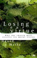 Losing Our Virtue Paperback