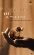 Life in Our Hands (London Lectures In Contemporary Christianity Series) Paperback