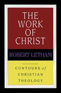 The Work of Christ (Contours Of Christian Theology Series) Paperback