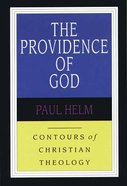 The Providence of God (Contours Of Christian Theology Series) Paperback