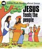 Jesus Feeds People (Little Fish Series)
