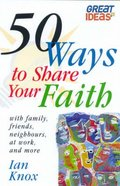 Great Ideas: 50 Ways to Share Your Faith Paperback