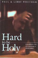 Hard to Be Holy Paperback