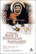 The New Wine of Dominican Spirituality Paperback
