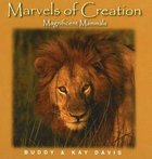 Magnificent Mammals (Marvels Of Creation Series) Hardback