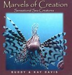 Sensational Sea Creatures (Marvels Of Creation Series) Hardback