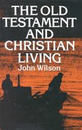 Old Testament and Christian Living Paperback