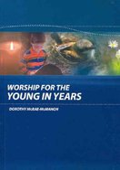 Worship For the Young in Years