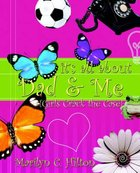 It's All About Dad & Me Paperback