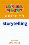 Storytelling (Children's Ministry Guides Series)