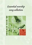Essential Worship Song Collection (Music Book) (Words Edition)