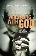 Wrestling With God Paperback