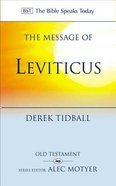 Message of Leviticus, The: Free to Be Holy (Bible Speaks Today Series)