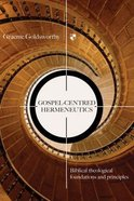 Gospel-Centred Hermeneutics (Gospel Centred Series) Paperback