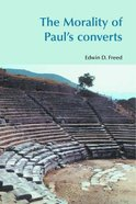 The Morality of Paul's Converts Paperback