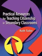 Practical Resources For Teaching Citizenship in Secondary Classrooms Paperback