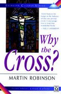 Why the Cross? (Thinking Clearly Series) Paperback