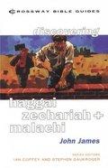 Discovering Haggai, Zechariah & Malachi (Crossway Bible Guides Series) Paperback