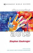 Discovering Acts (Crossway Bible Guides Series) Paperback