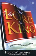 The Lord is King (Version Of Jesus Is Lord 1856840654) Paperback