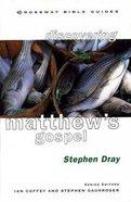 Discovering Matthew (Crossway Bible Guides Series) Paperback