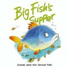 Big Fish's Supper (Bible Animal Board Book Series) Board Book