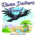 Raven Delivers Food (Bible Animal Board Book Series) Board Book